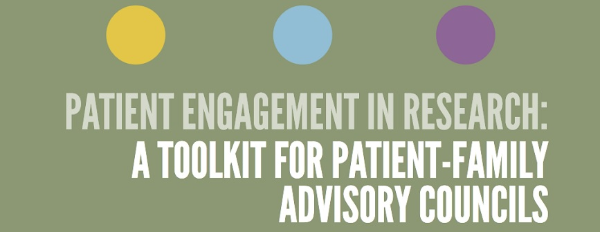 "Cover for the a guide to help councils participate in PCOR, titled ""Patient Engagement in Research: A toolkit for Patient-family Advisory Councils"""