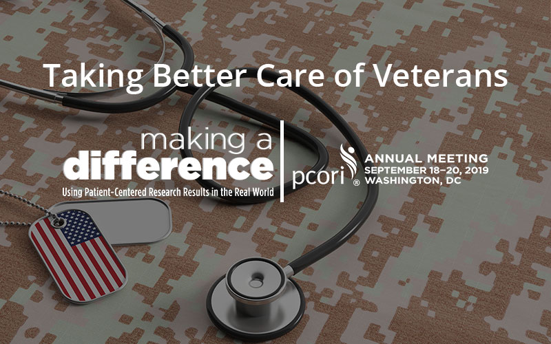 Taking Better Care of Veterans - Breakout Session at the 2019 PCORI Annual Meeting