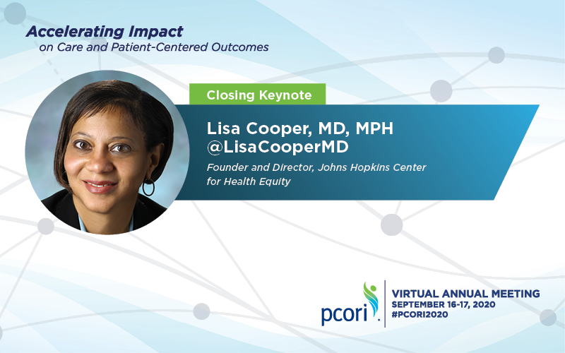 Racism and Discrimination in Health Care: Raising Our Collective Consciousness Closing Keynote Lisa Cooper, MD, MPH - Keynote Speaker Founder and Director Johns Hopkins Center for Health Equity