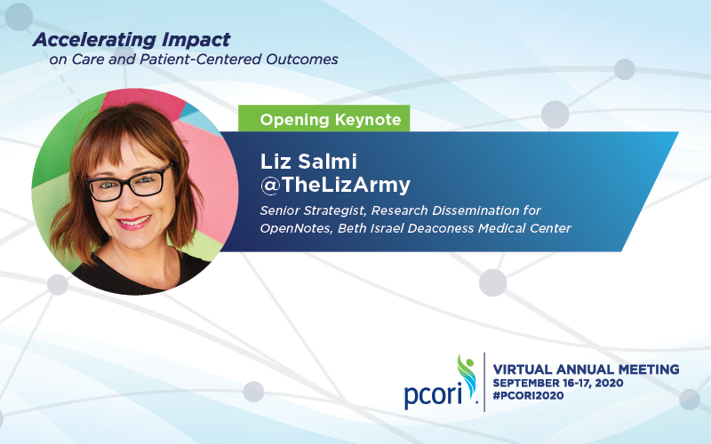Blurred Lines, Flattened Hierarchies: The Evolution of Patient Stakeholders to Investigators Opening Keynote Liz Salmi - Speaker Senior Strategist Research Dissemination for OpenNotes, Beth Israel Deaconess Medical Center