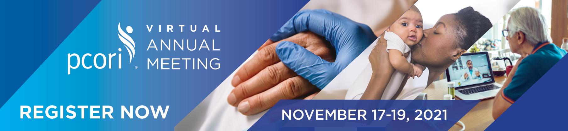 2021 PCORI Virtual Annual Meeting - Wednesday, November 17, 2021 to Friday, November 19, 2021. Register now.
