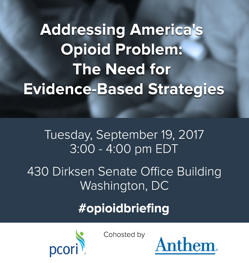 Addressing America's Opioid Problem: The Need for Evidence-Based Strategies Event Date and Time: Tuesday, September 19, 2017 - 03:00 pm to 04:00 pm EDT Event Location: 430 Dirksen Senate Office Building, Washington, DC 20002 #opioidbriefing